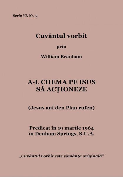 Evanghelia.ro - William Branham - A-L chema pe Isus sa actioneze
