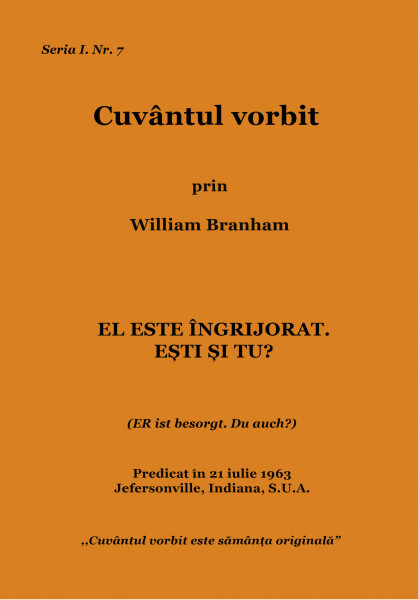 Evanghelia.ro - William Branham - EL este îngrijorat. Eşti şi tu?