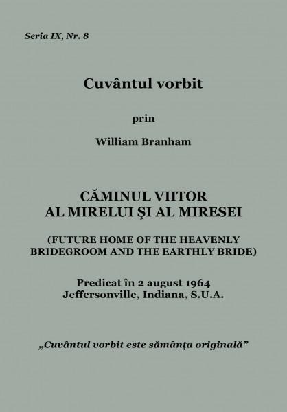 Evanghelia.ro - William Branham - Căminul viitor  al Mirelui şi al Miresei