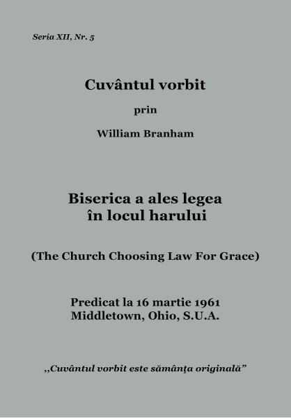 Biserica a ales legea în locul harului
