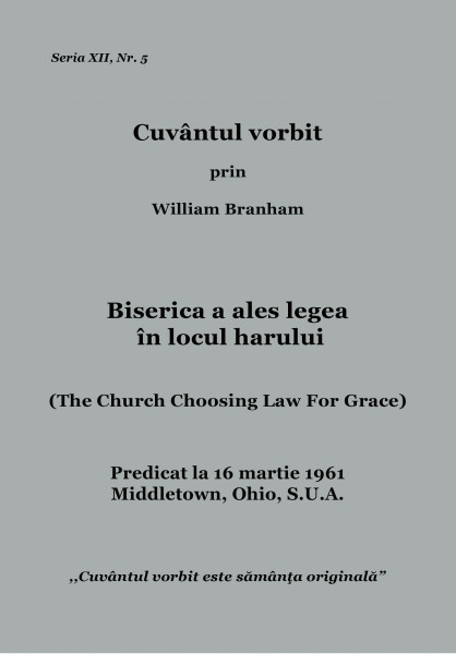 Evanghelia.ro - William Branham - Biserica a ales legea în locul harului