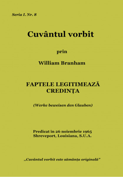 Evanghelia.ro - William Branham - Faptele legitimează credinţa