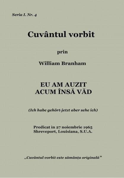 Evanghelia.ro - William Branham - Eu am auzit  –  Acum însă văd