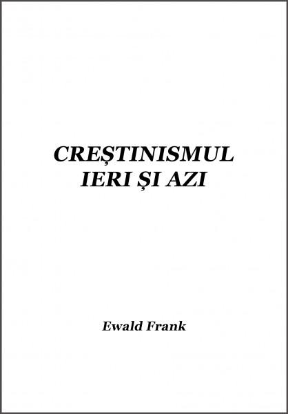 Ewald Frank - Crestinismul ieri si azi