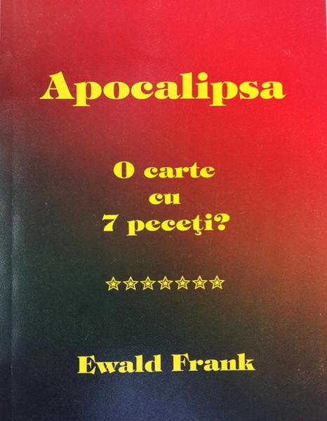 Ewald Frank - Apocalipsa - o carte cu 7 peceti?