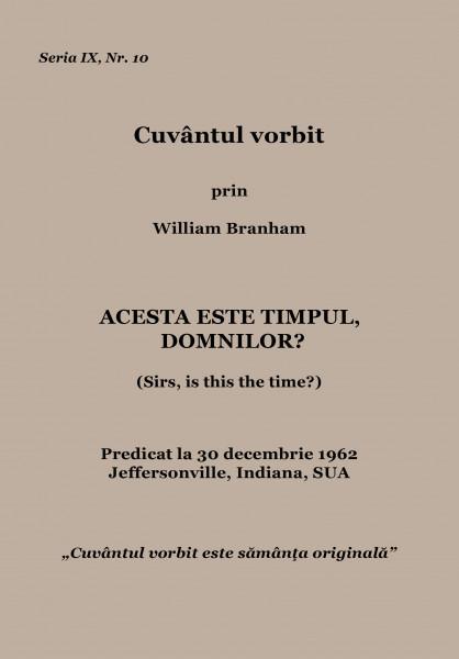 Evanghelia.ro - William  Branham - Acesta este timpul, domnilor?