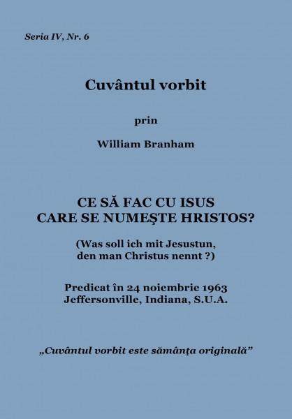 Evanghelia.ro - William Branham - Ce sa fac cu Isus care se numeste Hristos
