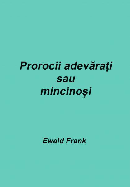 Evanghelia.ro - Prorocii adevarati sau mincinosi