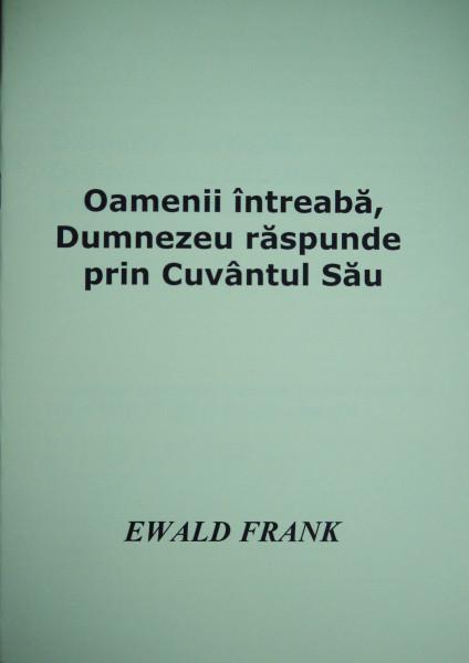 Ewald Frank - Oamenii întreabă, Dumnezeu răspunde  prin Cuvântul Său